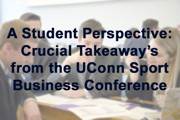 Student Perspective article following the Neag School of Education's sport management's conference for netwokring and professional development
