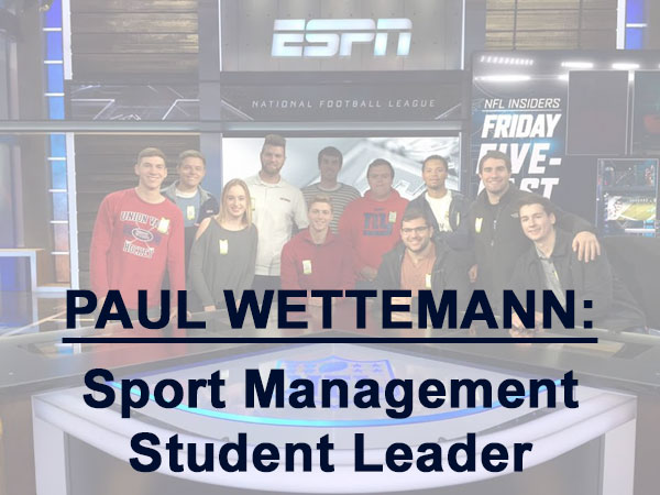 Paul Wettemann, Sport Management student leader organizes visit to ESPN