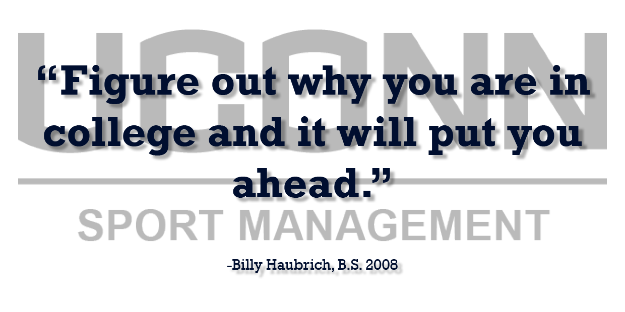 Sports Management Alumnus Billy Haubrich offers professional advice testimonial