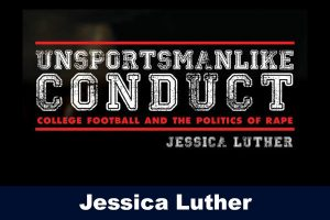 Advertisement for Jessica Luther conversation on College Football and the Politics of Rape