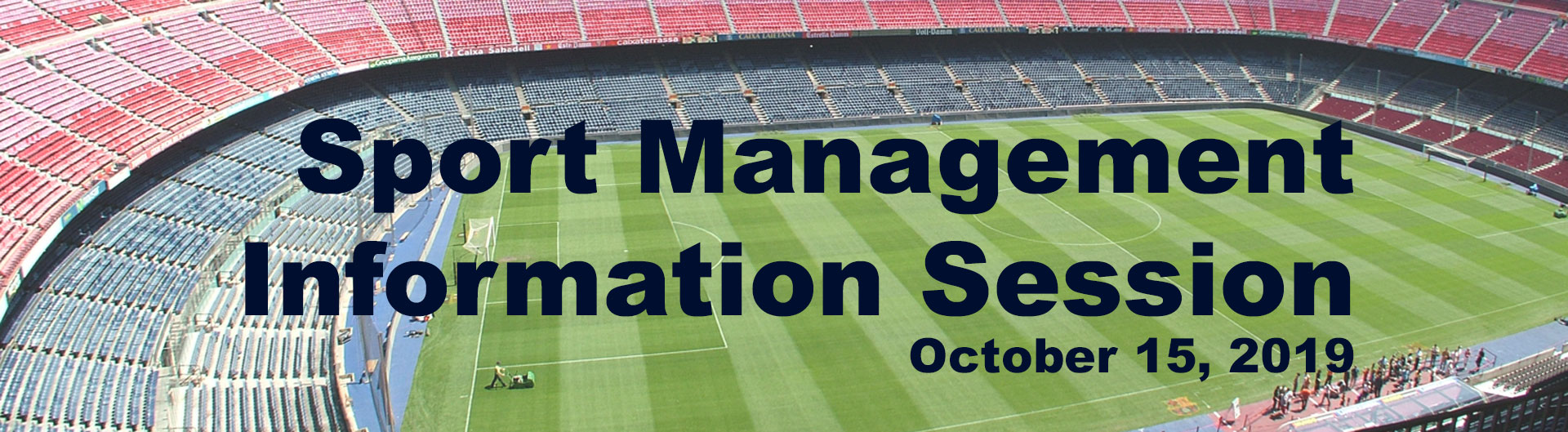 Athletic field. Text reads: Sport Management Information Session. October 15, 2019